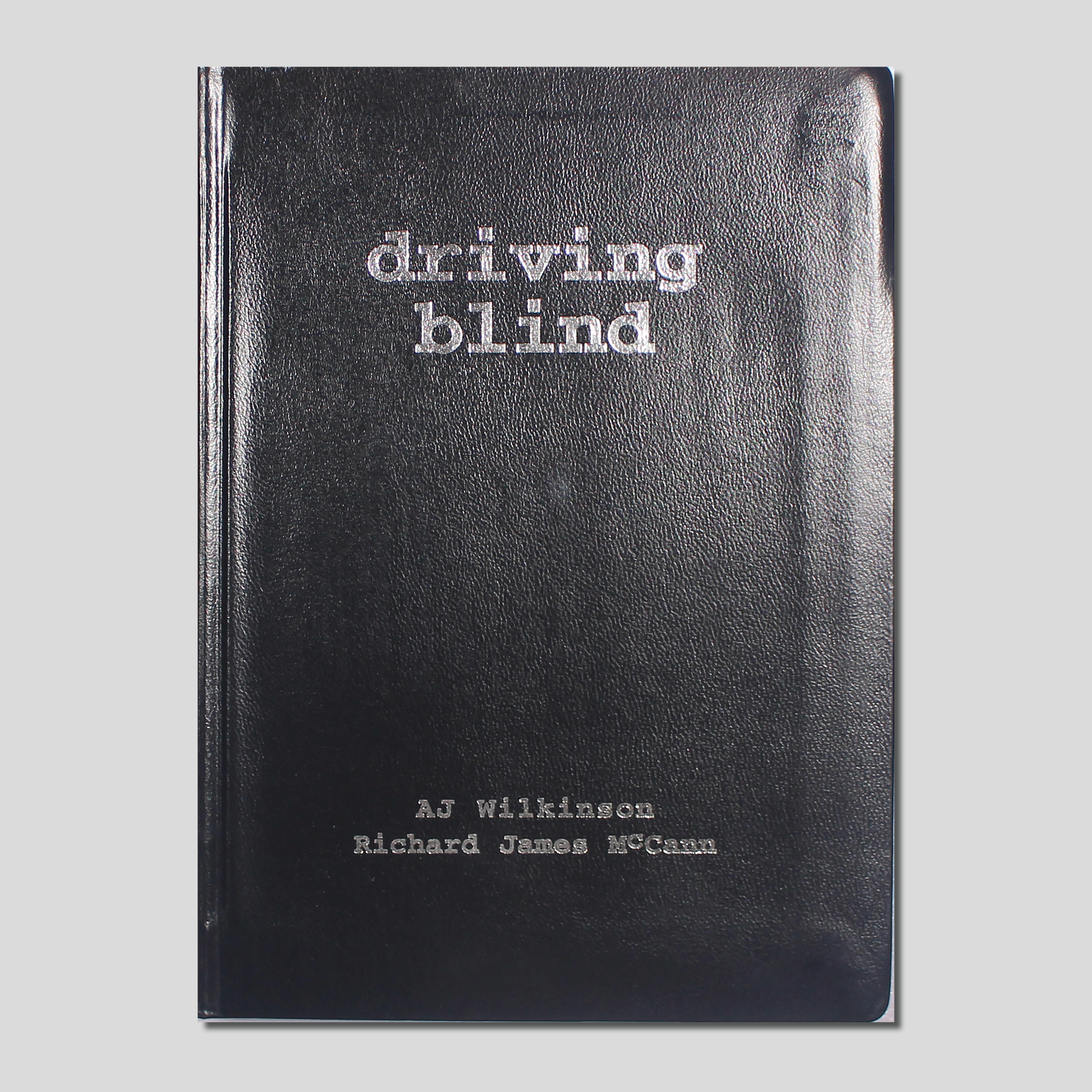 Driving Blind by A J Wilkinson and Richard James McCann